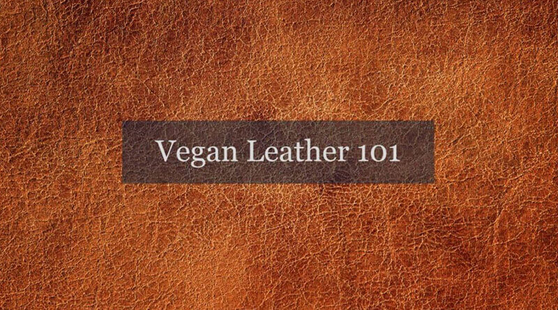 What we need to know about vegan leather?